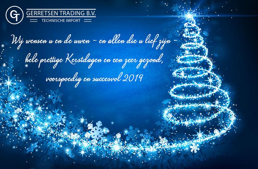 Wij wensen u en de uwen - en allen die u lief heeft - hele prettige Kerstdagen en een zeer gezond, voorspoedig en succesvol 2019